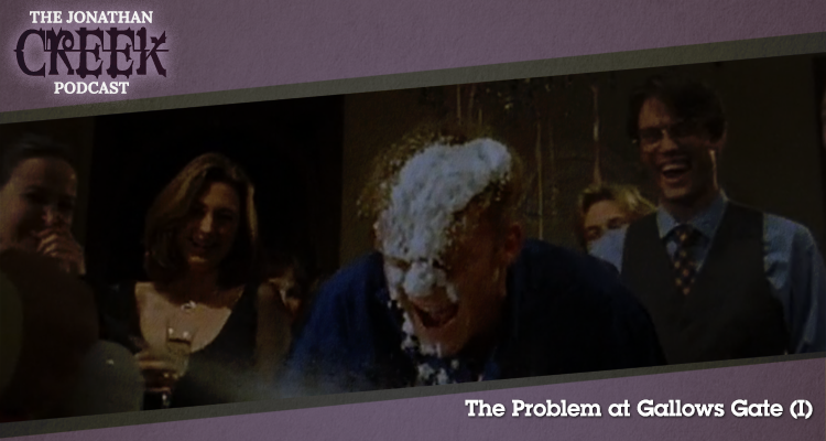 The Problem at Gallows Gate (Part 1) - Episode 9 - Jonathan Creek Podcast