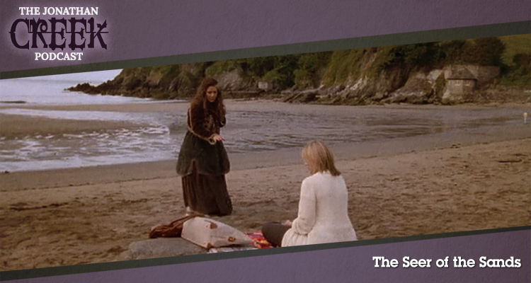 The Seer of the Sands - Episode 24 - Jonathan Creek Podcast